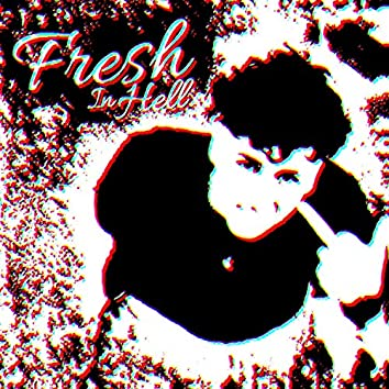 Fresh In Hell