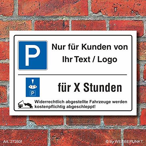 Schild Kundenparkplatz Nur für Kunden Ihr Text Logo Parkscheibe 3 mm Alu-Verbund 300 x 200 mm