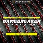 Ep. 6: Freestyler (Gamebreaker)