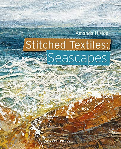 Stitched Textiles: Seascapes (English Edition)