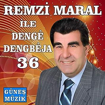 Remzi Maral ile Dengê Dengbeja, Vol. 36