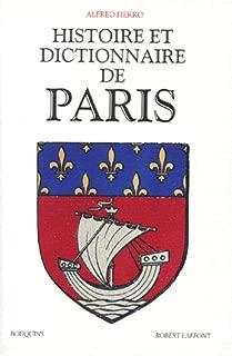 Histoire et dictionnaire de Paris (Bouquins) (French Edition)