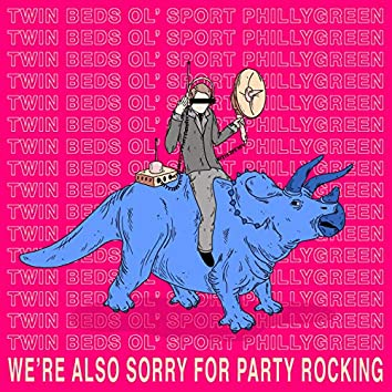 We're Also Sorry For Party Rocking
