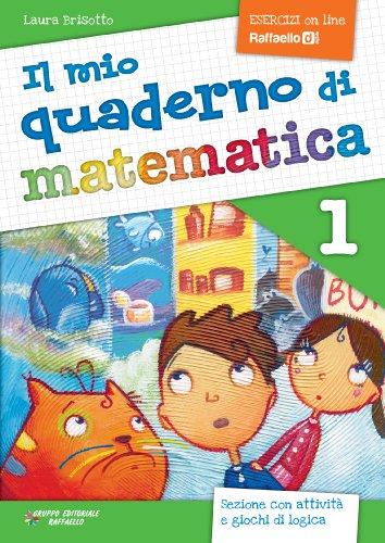 Il mio quaderno di matematica. Per la Scuola elementare: 1