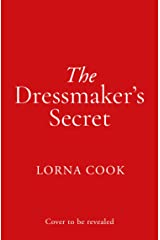 The Dressmaker's Secret: A totally gripping and absolutely heartbreaking World War 2 page-turner (English Edition) Format Kindle