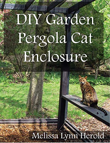 DIY Garden Pergola Cat Enclosure