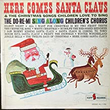 Here Comes Santa Claus & the Christmas Songs Children Love to Sing