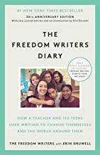 The Freedom Writers Diary (20th Anniversary Edition): How a Teacher and 150 Teens Used Writing to Change Themselves and the World Around Them PDF
