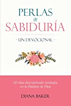Perlas de Sabiduría - Un devocional: 60 días descubriendo verdades en la Palabra de Dios (Spanish Edition)