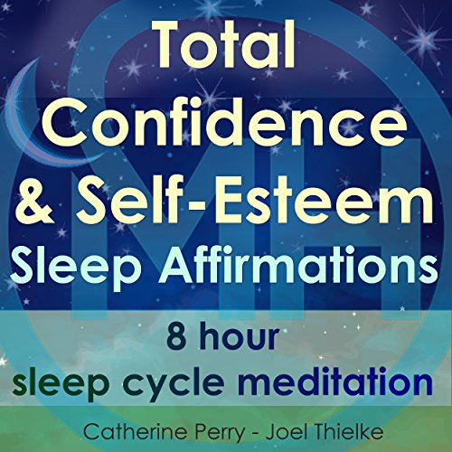 Total Confidence & Self-Esteem Sleep Affirmations audiobook cover art