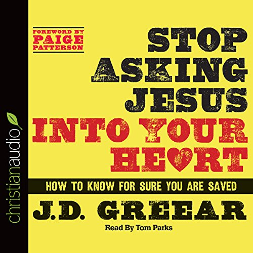 Stop Asking Jesus Into Your Heart audiobook cover art