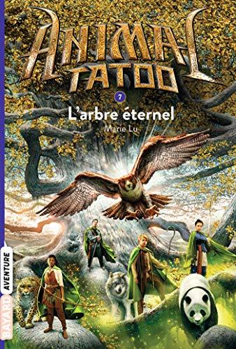 Animal Tatoo poche saison 1, Tome 07: L'arbre éternel