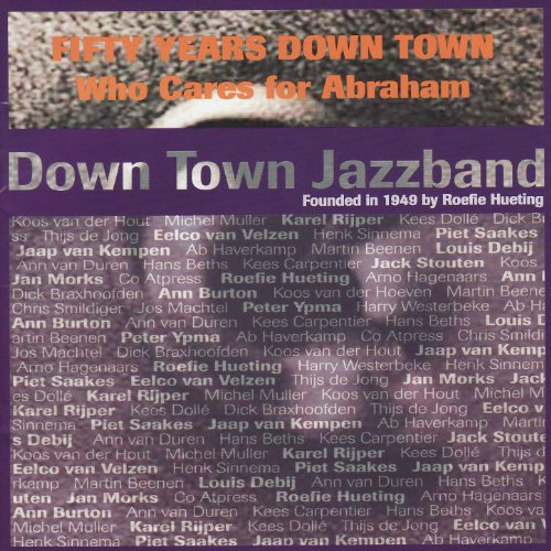 Fifty Years Down Town - Who Cares For Abraham