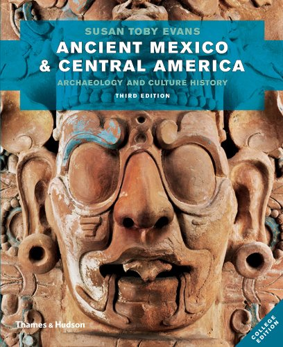 Compare Textbook Prices for Ancient Mexico and Central America: Archaeology and Culture History Third Edition Third Edition ISBN 9780500290651 by Evans, Susan Toby