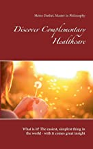 Discover Complementary Healthcare: What is it? The easiest, simplest thing in the world - with it comes great insight
