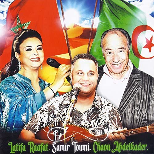Latifa Raafat, Samir Toumi & Chaou Abdelkader
