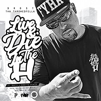 Live and Die in the H (feat. Dgotti & Ronnetta Spencer)
