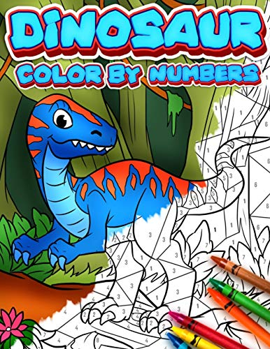 Dinosaur Color by Numbers: For Kids Ages 4 and up. A Fun, Creative Coloring Book with Easy to Follow Color Guides to Create Art!