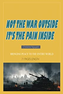 Not the War outside, it's the pain inside: Christine Nguyen - Bringing the peace to the entire world