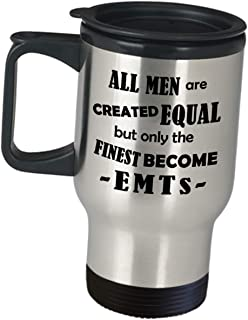 Appreciation Gift Idea for EMT - All Men Are Created Equal - Coffee Tumbler Travel Mug EMTs Med Tech Responder First EMS Clinician Paramedic Ambulance Emergency Medical Technician Funny Cute Gag