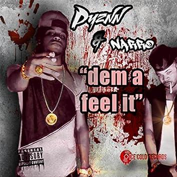 Dem A Feel It (feat. Narro)
