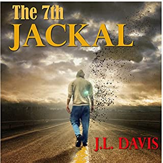 The 7th Jackal                   By:                                                                                                                                 J.L. Davis                               Narrated by:                                                                                                                                 J. Scott Bennett                      Length: 8 hrs and 40 mins     25 ratings     Overall 4.2