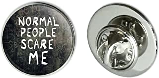 Normal People Scare Me Funny Metal 0.75