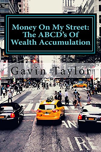 Money On My Street: The ABCD's of Wealth Accumulation (English Edition)