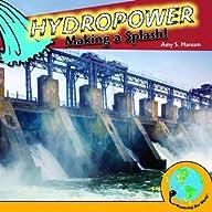 Hydropower: Making a Splash! (Powering Our World)