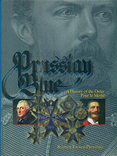 Prussian Blue - A History of the Order Pour le Merite,
