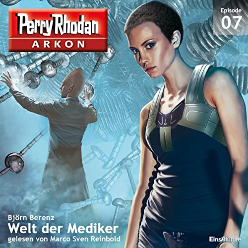 Welt der Mediker (Perry Rhodan Arkon 7) Titelbild