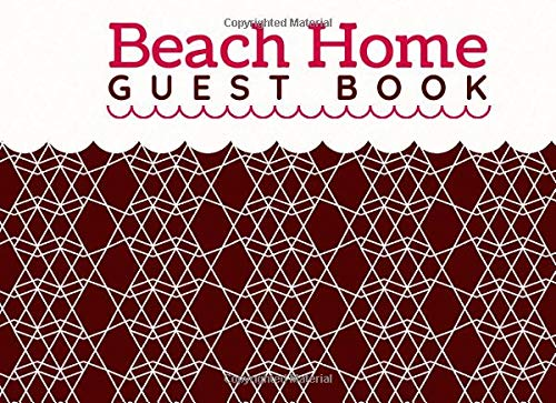 Beach Home Guest Book: Classic Reservations Organizer Logbook for Beach and B&B Visitors, Vacation and Holiday House Booking Record Registry Notebook, ... 120 Pages...