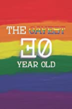 30th Birthday Journal: Lined Journal / Notebook - Pride Themed 30th Birthday Gift - Fun And Practical Alternative to a Card - LGBT 30 Years Old Gift for Gay Men - The Gayest 30 Year Old