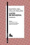 Luces de Bohemia: Esperpento. Edición de Alonso Zamora Vicente. Guía de lectura y glosario de...