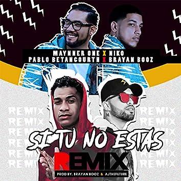 Si Tu No Estas (Remix)