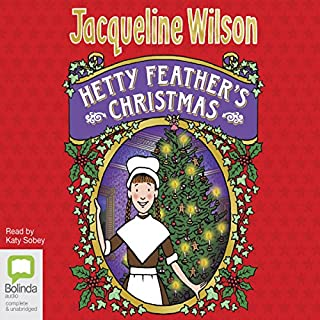 Hetty Feather's Christmas                   By:                                                                                                                                 Jacqueline Wilson                               Narrated by:                                                                                                                                 Katy Sobey                      Length: 2 hrs and 48 mins     12 ratings     Overall 4.5