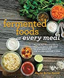 Fermented Foods at Every Meal: Nourish Your Family at Every Meal with...