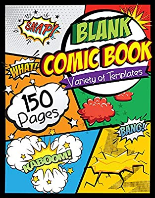 """Blank Comic Book: Draw Your Own Comics - 150 Pages of Fun and Unique Templates - A Large 8.5"""" x 11"""" Notebook and Sketchbook for Kids and Adults to Unleash Creativity by Independently published"""