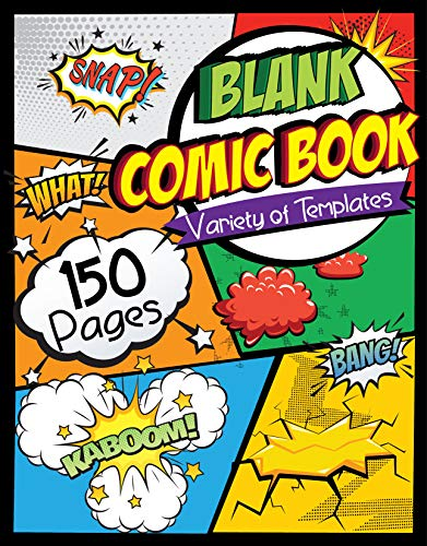 Blank Comic Book: Draw Your Own Comics - 150 Pages of Fun and Unique Templates - A Large 8.5