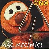 Mac, Mec, Mic!
