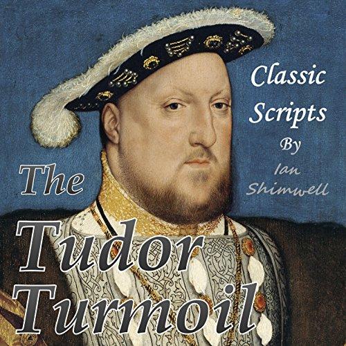 The Tudor Turmoil: Classic Scripts audiobook cover art