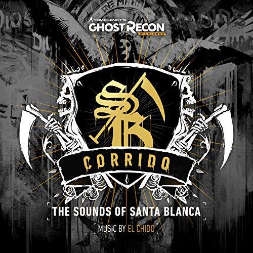 Ghost Recon Wildlands: Corrido - The Sounds of Santa Blanca (Original Game Soundtrack)