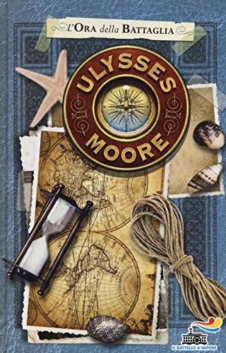 L'ora della battaglia (Il battello a vapore. Ulysses Moore)