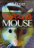 Roaring Mouse: a fun and exciting illustrated children's bedtime story (Early-level readers) (English Edition)