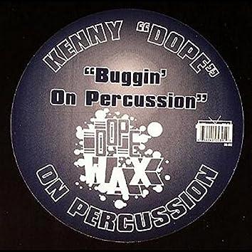 Buggin on Percussion