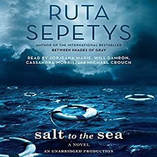 Salt to the Sea                   De :                                                                                                                                 Ruta Sepetys                               Lu par :                                                                                                                                 Jorjeana Marie,                                                                                        Will Damron,                                                                                        Cassandra Morris,                   and others                 Durée : 8 h et 47 min     Pas de notations     Global 0,0