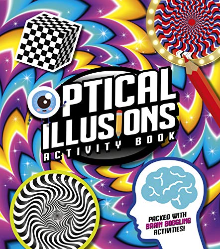 Compare Textbook Prices for Optical Illusions Activity Book: Packed with Brain-Boggling Activities  ISBN 9781838576417 by Baker, Laura