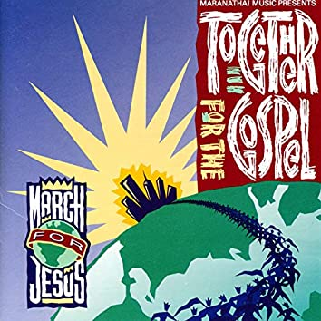 Together For The Gospel - March For Jesus