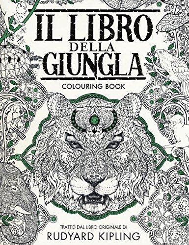 Il libro della giungla. Colouring book. Ediz. illustrata by Rudyard Kipling