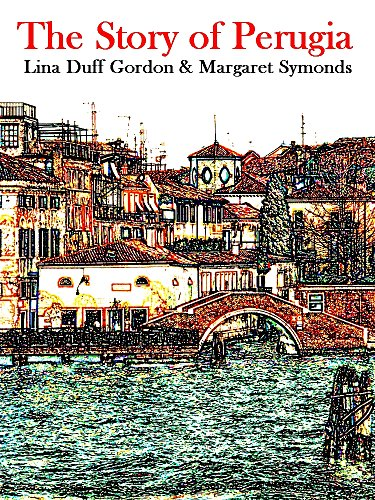 The Story of Perugia: (Illustrations) (Interesting Ebooks) (English Edition)